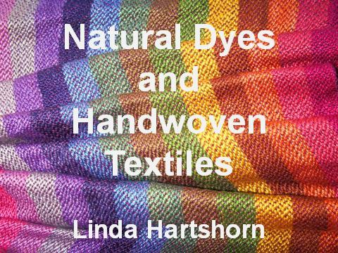 Natural Dyes and Handwoven Textiles